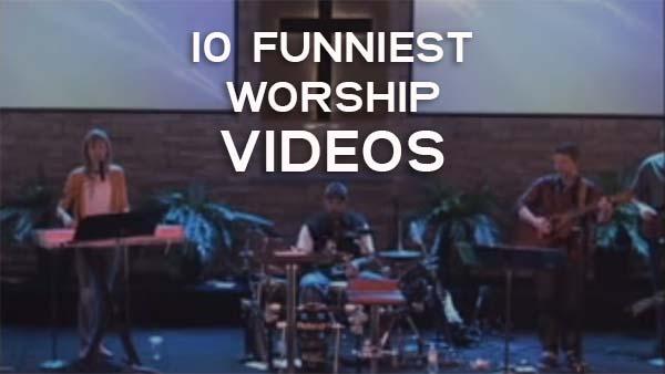 10 Funny Worship Videos that Teach a Lesson