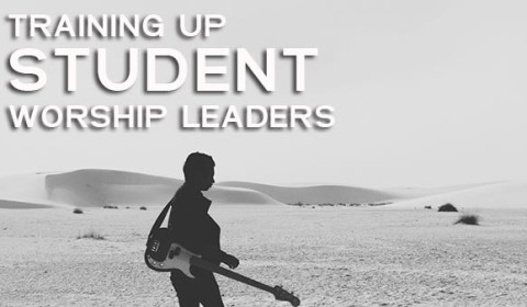 Training up high school student worship leaders