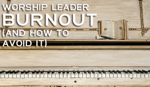 Worship Leader Burnout And Recovery