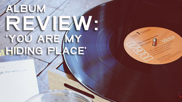 Album Review - You Are My Hiding Place