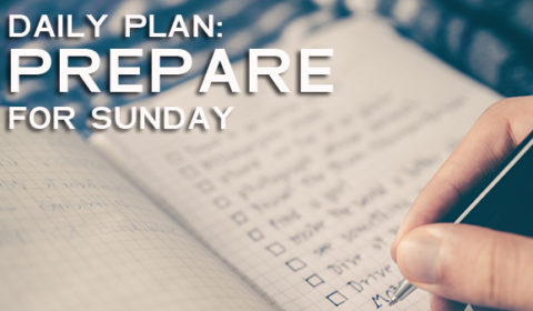How To Prepare For Sunday Worship Monday Through Saturday